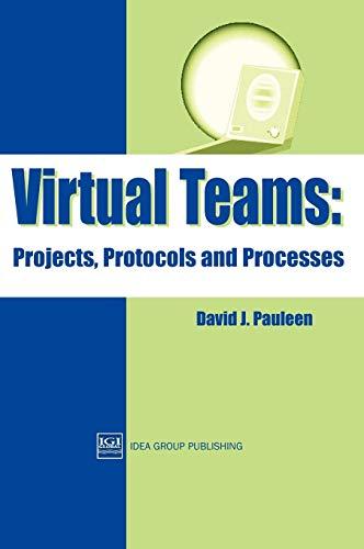 Virtual Teams: Projects, Protocols and Processes (Hardback): David Pauleen