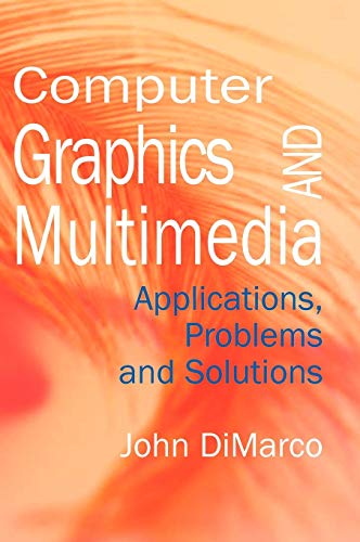 9781591401964: Computer Graphics and Multimedia: Applications, Problems and Solutions