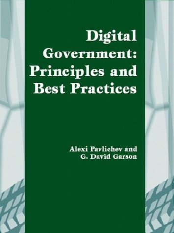 9781591402183: Digital Government: Principles and Best Practices