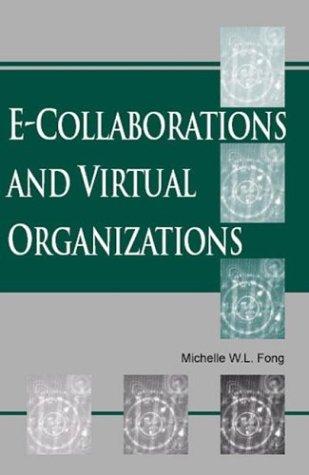 9781591402312: E-Collaborations and Virtual Organizations