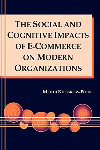 9781591402497: The Social and Cognitive Impacts of E-Commerce on Modern Organizations