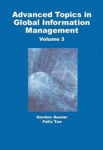 Advanced Topics in Global Information Management: Volume 3 (Hardback): Gordon Hunter, Felix B. Tan