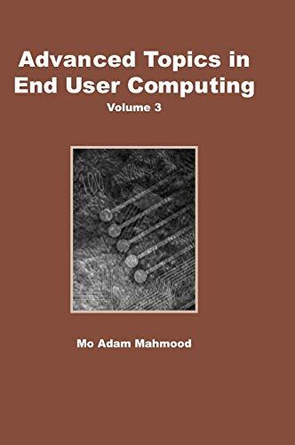 Advanced Topics in End User Computing, Volume 3: Mahmood, M. Adam