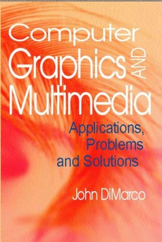 9781591402664: Computer Graphics and Multimedia: Applications, Problems and Solutions