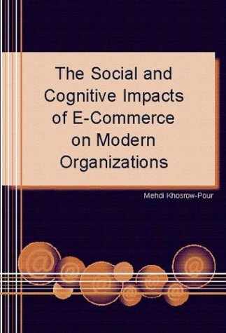 9781591402749: The Social and Cognitive Impacts of E-Commerce on Modern Organizations