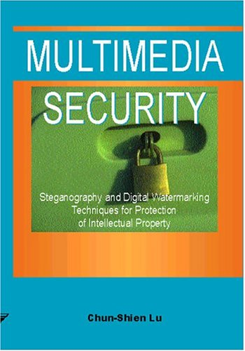 9781591402756: Multimedia Security: Steganography and Digital Watermarking Techniques for Protection of Intellectual Property