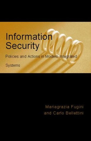 Information Security Policies and Actions in Modern Integrated Systems: Maria Grazia Fugini, Carlo ...