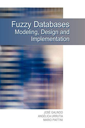 9781591403241: Fuzzy Databases: Modeling, Design And Implementation