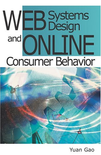 Web Systems Design and Online Consumer Behavior: Gao, Yuan