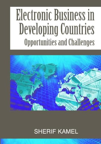 Electronic Business In Developing Countries: Opportunities And: Sherif Kamel (Editor)