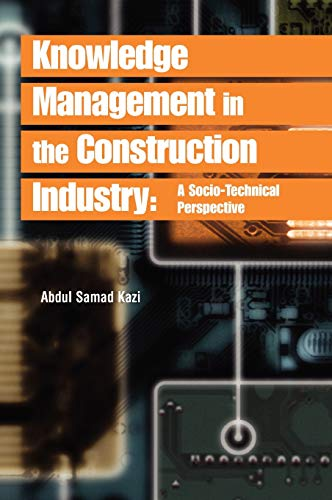 9781591403609: Knowledge Management in the Construction Industry: A Socio-Technical Perspective