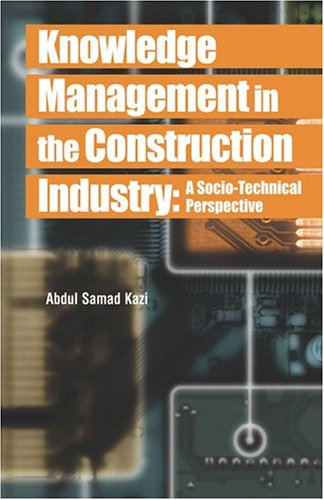9781591403616: Knowledge Management in the Construction Industry: A Socio-Technical Perspective