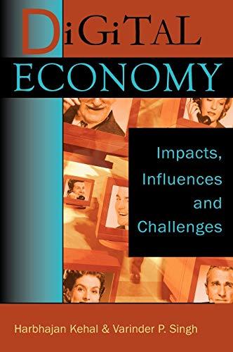 Digital Economy: Impacts, Influences and Challenges: Harbhajan Kehal, Varinder