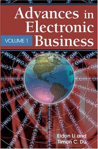 Advances in Electronic Business (Paperback): Eldon Y. Li, Timon Du
