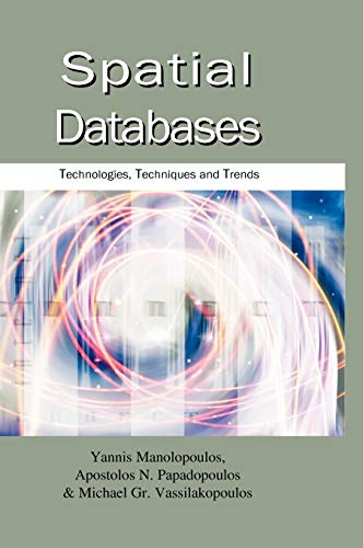 9781591403876: Spatial Databases: Technologies, Techniques and Trends