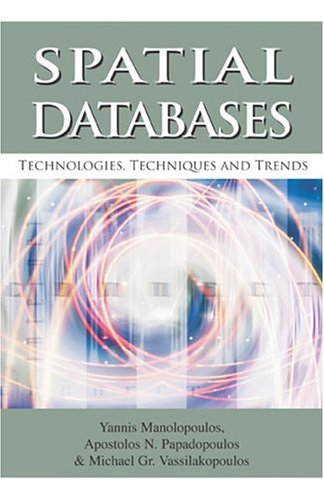 9781591403883: Spatial Databases: Technologies, Techniques and Trends
