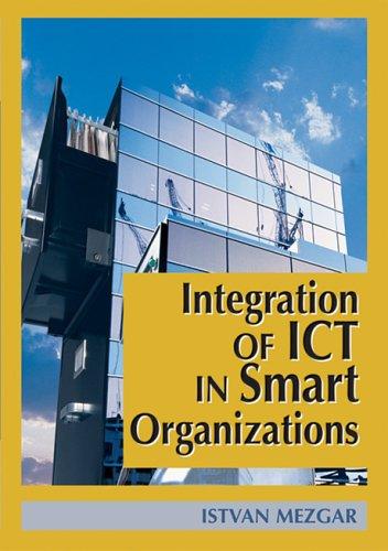 9781591403913: Integration of ICT in Smart Organizations
