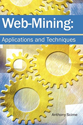 9781591404149: Web Mining:: Applications and Techniques
