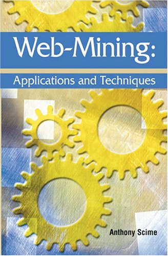 9781591404156: Web Mining: Applications and Techniques