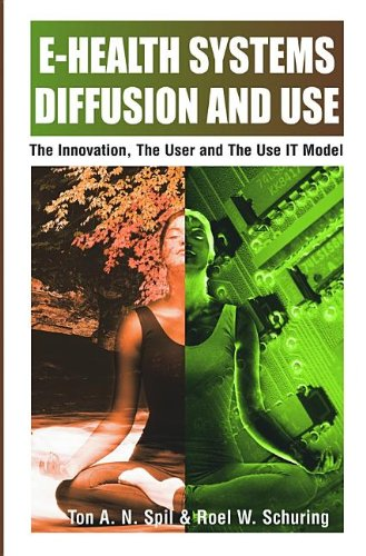9781591404255: E-health Systems Diffusion and Use: The Innovation, the User and the Use It Model