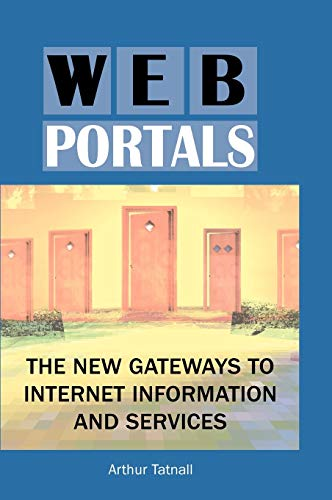 9781591404385: Web Portals:: The New Gateways to Internet Information and Services