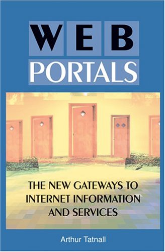 9781591404392: Web Portals: The New Gateways to Internet Information and Services