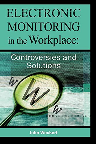 9781591404569: Electronic Monitoring in the Workplace: Controversies and Solutions