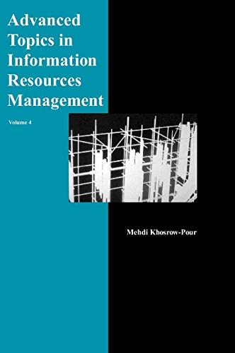 Advanced Topics in Information Resources Management: v. 4 (Hardback): Mehdi Khosrow-Pour