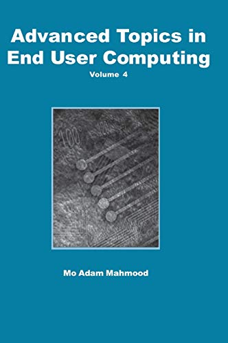 Advanced Topics In End User Computing, Volume 4: Idea Group Publishing