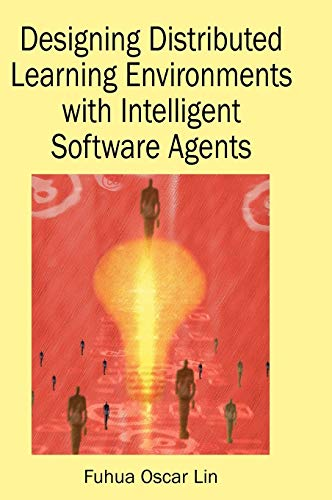 9781591405009: Designing Distributed Learning Environments with Intelligent Software Agents