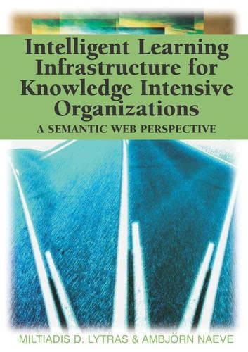9781591405030: Intelligent Learning Infrastructure for Knowledge Intensive Organizations: A Semantic Web Perspective