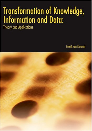 Transformation of Knowledge, Information and Data: Theory and Applications (Paperback)
