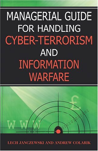 9781591405498: Managerial Guide for Handling Cyber-terrorism and Information Warfare