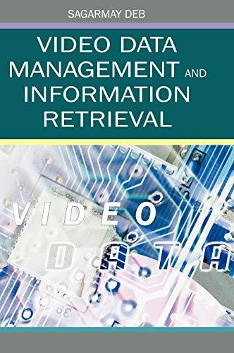 Video Data Management and Information Retrieval (Hardback)