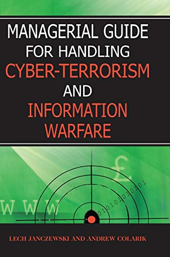 9781591405832: Managerial Guide for Handling Cyber-Terrorism and Information Warfare