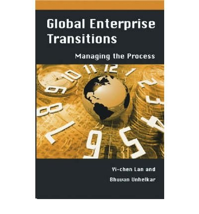 9781591406259: Global Enterprise Transitions: Managing the Process