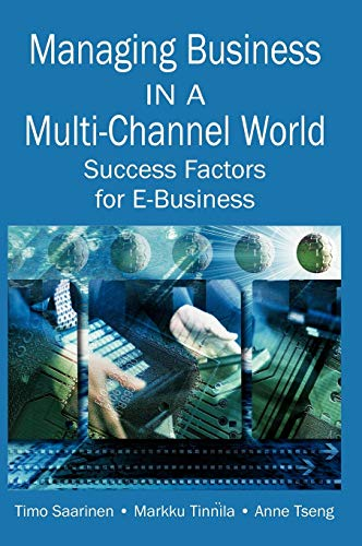 Managing Business in a Multi-Channel World: Success Factors for E-Business