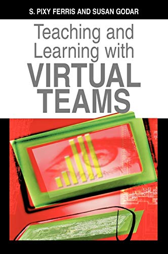 9781591407089: Teaching and Learning with Virtual Teams