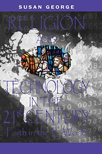 9781591407140: Religion And Technology in the 21st Century: Faith in the E-world