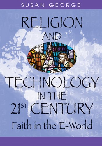 9781591407157: Religion And Technology in the 21st Century: Faith in the E-world