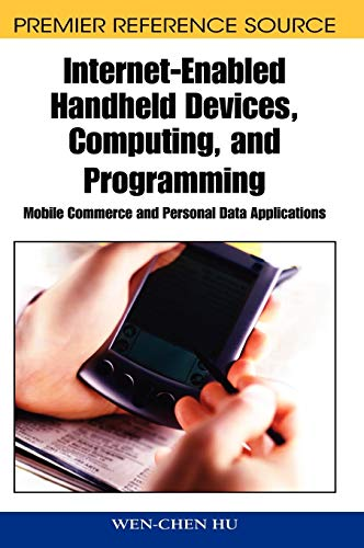 9781591407690: Internet-Enabled Handheld Devices, Computing, and Programming: Mobile Commerce and Personal Data Applications