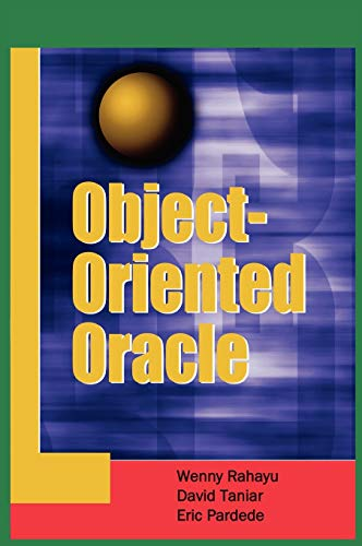 Object-oriented Oracle (Hardback): Wenny Rahayu, David Taniar, Eric Pardede