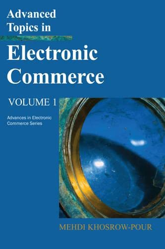 Advanced Topics in Electronic Commerce: Volume 1 (Hardback): Mehdi Khosrow-Pour