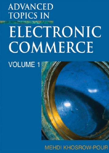 9781591408192: 1: Advanced Topics in Electronic Commerce: Volume One: v. 1 (Advances in Electronic Commerce)