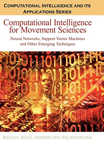 9781591408369: Computational Intelligence for Movement Sciences: Neural Networks and Other Emerging Techniques (Computational Intelligence and Its Applications Series)