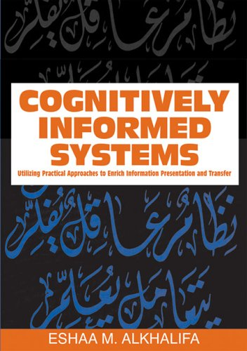 9781591408437: Cognitively Informed Systems: Utilizing Practical Approaches to Enrich Information Presentation and Transfer