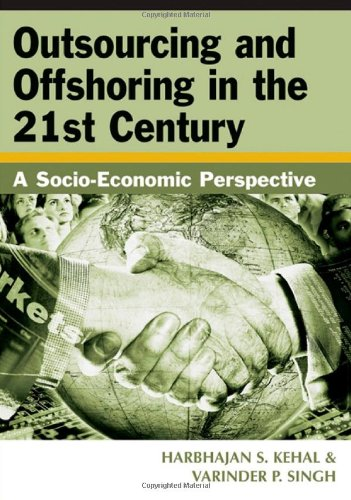 9781591408765: Outsourcing and Offshoring in the 21st Century: A Socio-Economic Perspective