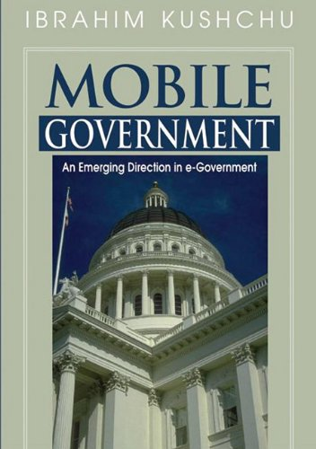 9781591408864: Mobile Government: An Emerging Direction in E-government