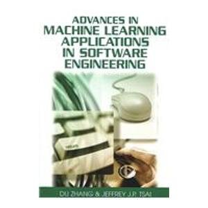 9781591409427: Advances in Machine Learning Applications in Software Engineering