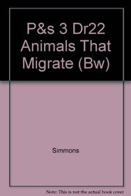 P&s 3 Dr22 Animals That Migrate (Bw): Simmons